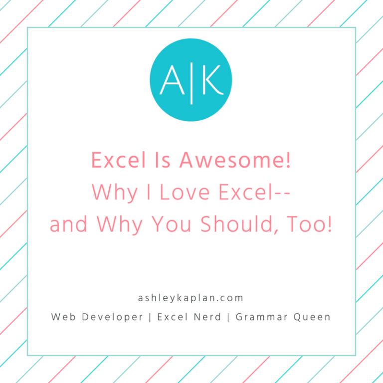 Excel Is Awesome:  Why I Love Excel–and Why You Should, Too!