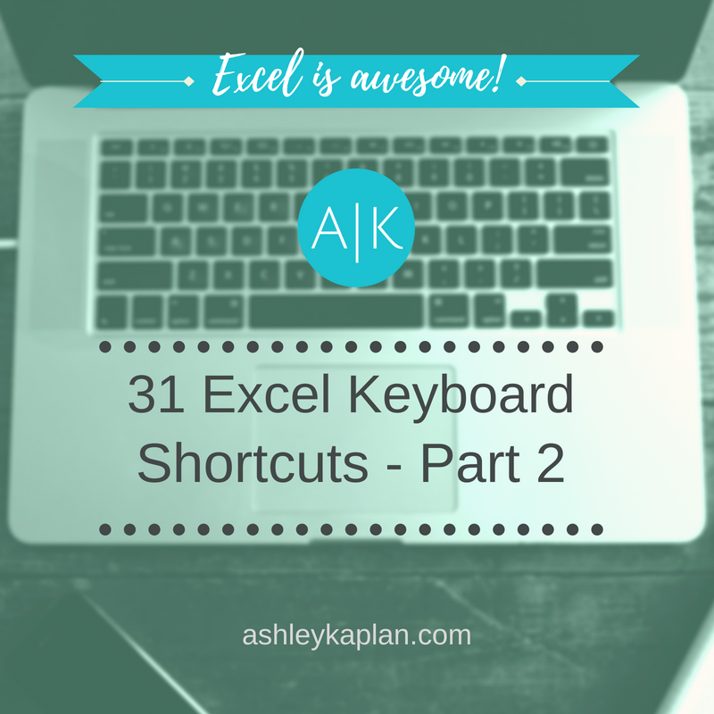 Excel Is Awesome:  31 Excel Keyboard Shortcuts (Part 2)