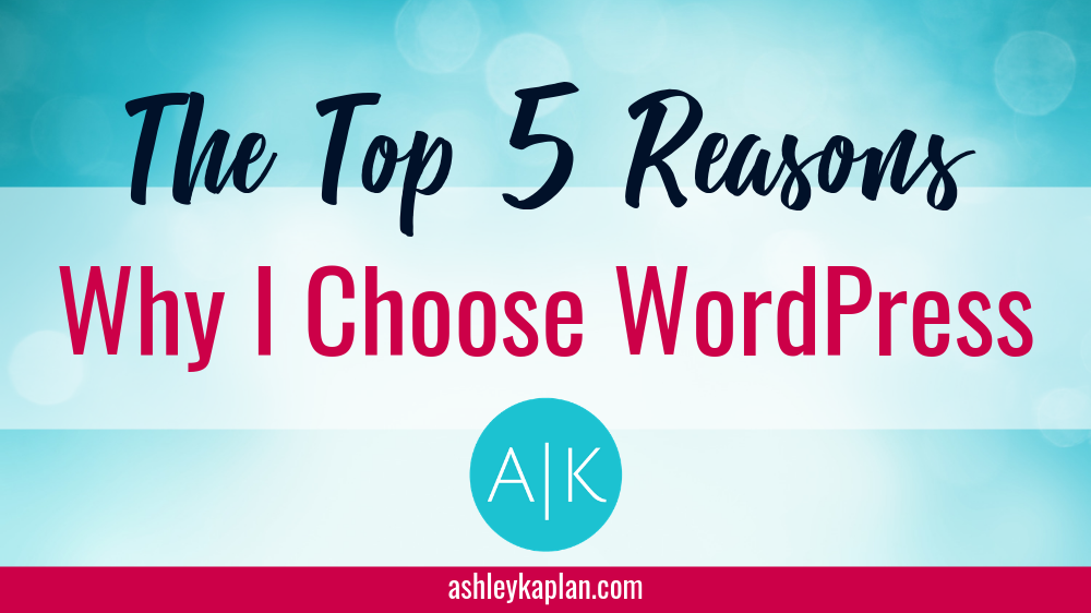 Trying to figure out which platform to use for your website? I will always recommend WordPress--find out why here! I'm sharing the top 5 reasons why I choose WordPress.